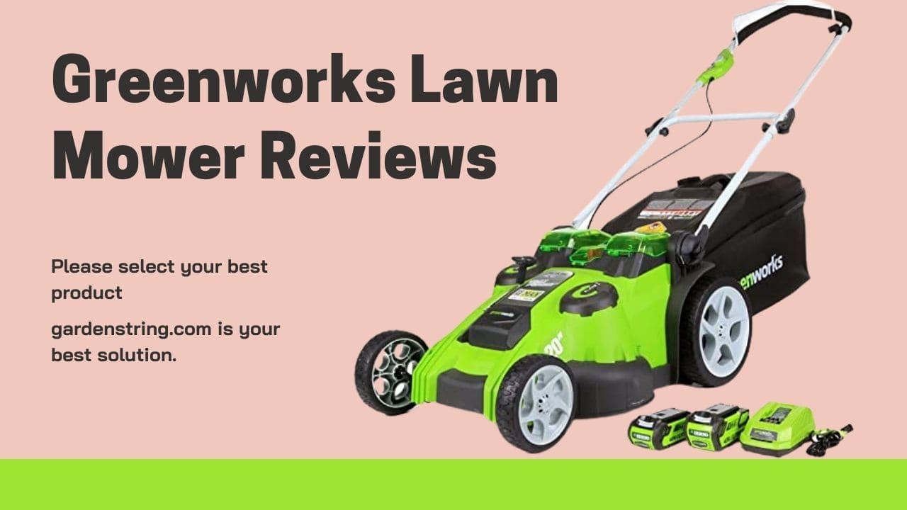 Greenworks lawn mower reviews