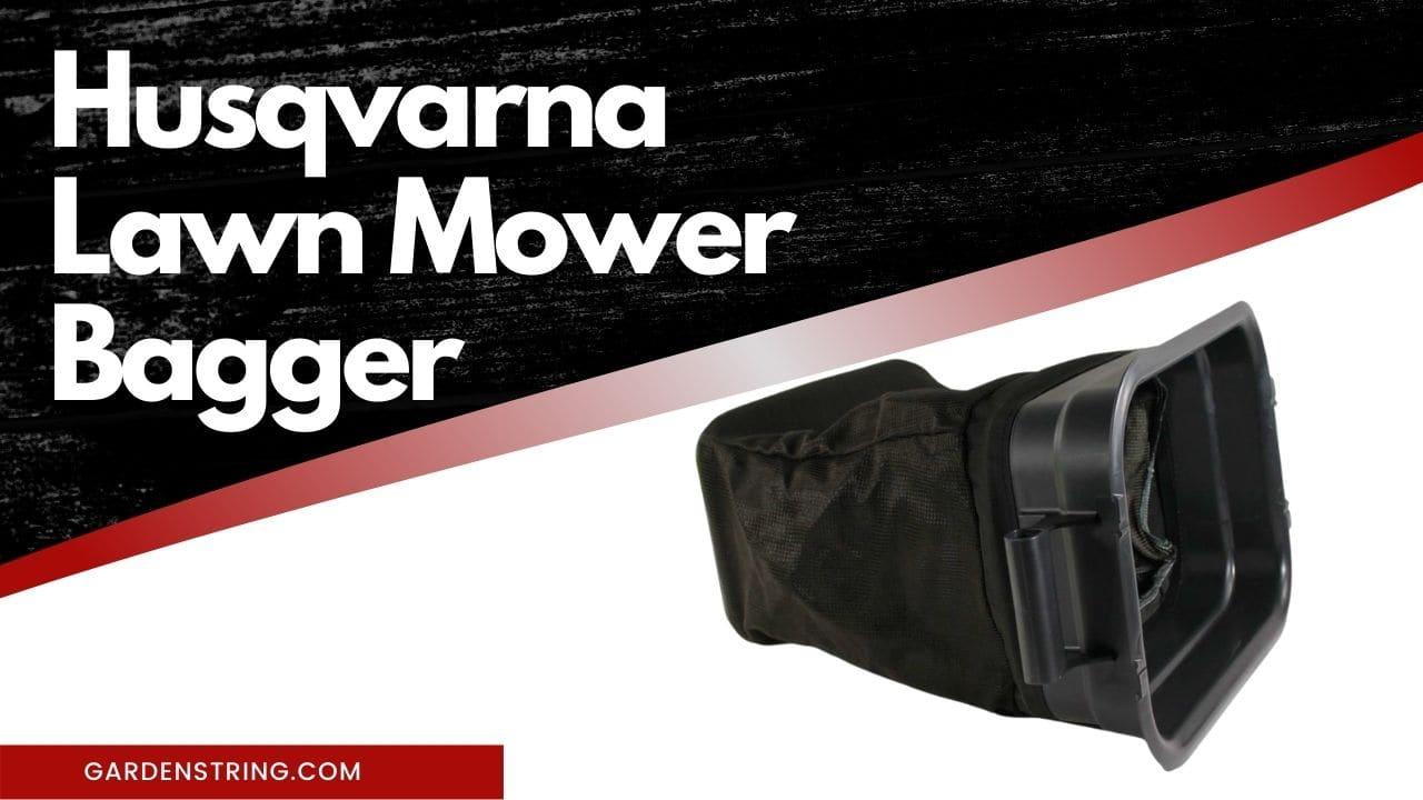 Husqvarna lawn mower bagger